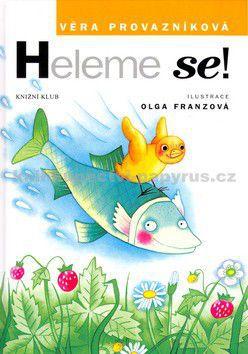 Věra Provazníková: Heleme se! cena od 0 Kč