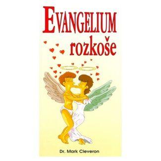 Mark Cleveron: Evangelium rozkoše cena od 65 Kč