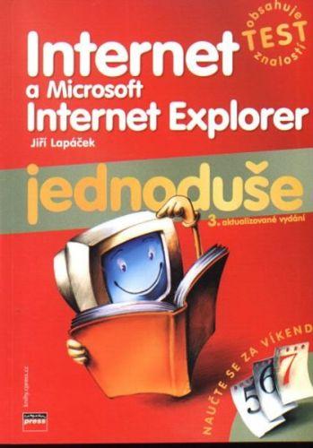 Jiří Lapáček: Internet a Microsoft Internet Explorer Jednoduše cena od 78 Kč