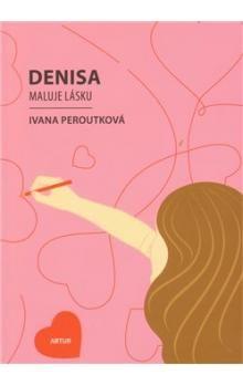 Ivana Peroutková: Denisa maluje lásku cena od 69 Kč