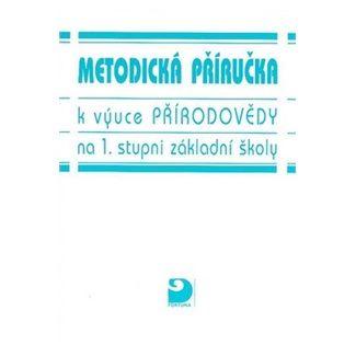 Danuše Kvasničková: Metodická příručka k výuce přírodovědy na 1. stupni ZŠ cena od 77 Kč