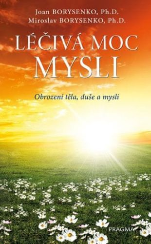 Joan Borysenko: Léčivá moc mysli - Joan Borysenko cena od 72 Kč