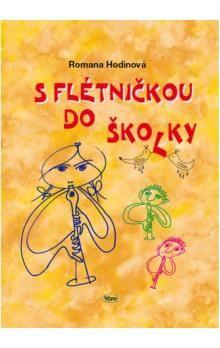 Romana Hodinová: S flétničkou do školky - 2.vydání cena od 66 Kč