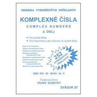 Marián Olejár, Marián Olejár jr.: Komplexné čísla I.diel cena od 49 Kč