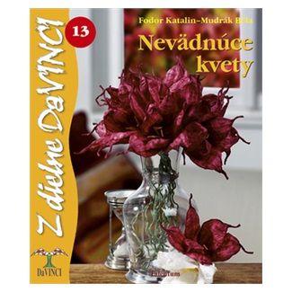 Fodor Katalin: Nevädnúce kvety cena od 48 Kč