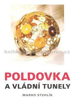 Stehlík Marko: Poldovka a vládní tunely cena od 0 Kč
