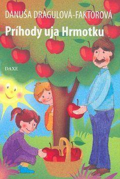 Danuša Dragulová-Faktorová: Príhody uja Hrmotku cena od 62 Kč