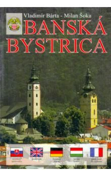 Milan Šoka, Vladimír Bárta  ml.: Banská Bystrica cena od 65 Kč