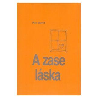 Petr Drábek, Peter David: A zase ta láska cena od 63 Kč