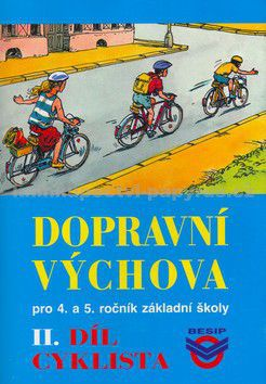 Kolektiv: Dopravní výchova II. - Cyklista - pro 4. a 5. ročník ZŠ cena od 0 Kč
