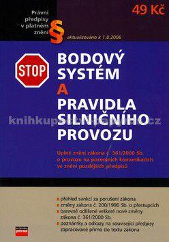 Pavel Novotný: Bodový systém a pravidla silničního provozu platná od 1.7.2006 cena od 33 Kč