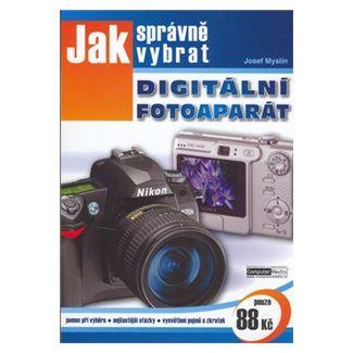 Josef Myslín: Jak správně vybrat digitální fotoaparát cena od 56 Kč