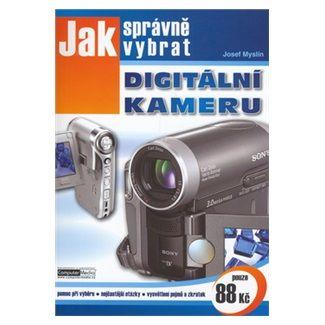 Josef Myslín: Jak správně vybrat digitální kameru cena od 56 Kč