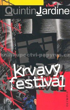 Quintin Jardine: Krvavý festival cena od 25 Kč