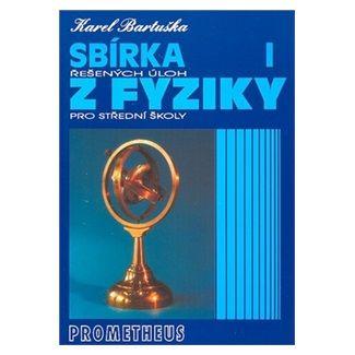 Karel Bartuška: Sbírka řešených úloh z fyziky pro střední školy I. cena od 103 Kč