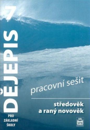 František Parkan: Dějepis 7 pro základní školy - Středověk a raný novověk - Pracovní sešit cena od 63 Kč