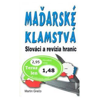 Martin Grečo: Maďarské klamstvá cena od 30 Kč