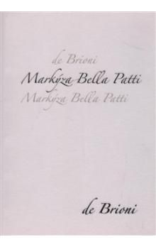 De Brioni, Jaroslav Štika: Markýza Bella Patti cena od 75 Kč