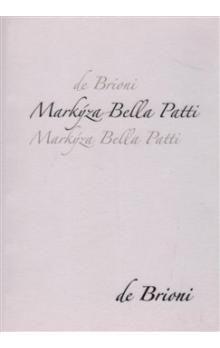 de Brioni: Markýza Bella Patti cena od 64 Kč
