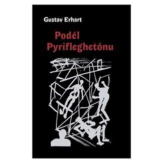 Gustav Erhart: Podél Pyrifleghetónu cena od 62 Kč