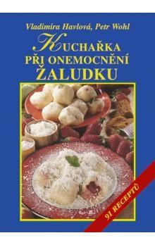 Petr Wohl: Kuchařka při onemocnění žaludku cena od 76 Kč