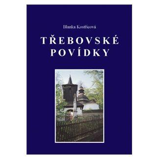 Blanka Kostřicová: Třebovské povídky cena od 55 Kč