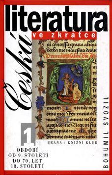 Bohumil Svozil: Česká literatura ve zkratce 1 cena od 108 Kč