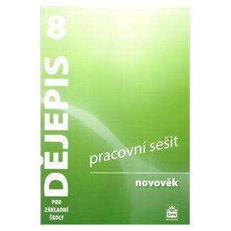 František Parkan: Dějepis 8 pro základní školy - Novověk - Pracovní sešit cena od 63 Kč