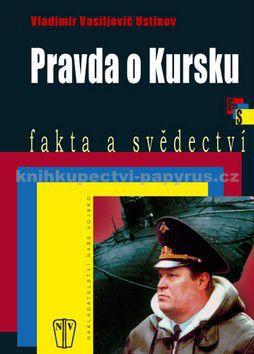Vladimír Vasiljevič Ustinov: Pravda o Kursku cena od 0 Kč