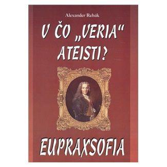 Eko-konzult V čo veria ateisti? Eupraxofia cena od 64 Kč