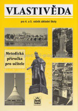 Petr Chalupa: Vlastivěda pro 4. a 5.r.ZŠ Metodická příručka pro učitele cena od 89 Kč