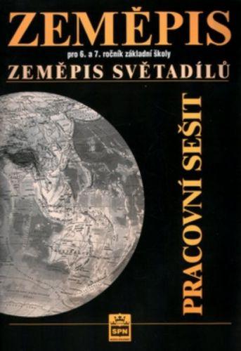 Jaromír Demek: Zeměpis pro 6.a 7.ročník základní školy - Zeměpis světadílů - Pracovní sešit cena od 58 Kč