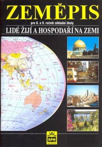 Petr Chalupa: Zeměpis pro 8.a 9.ročník základní školy - Lidé žijí a hospodaří na Zemi cena od 77 Kč