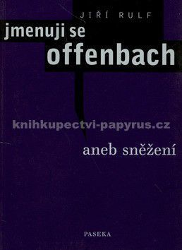 Jiří Rulf: Jmenuji se Offenbach cena od 60 Kč
