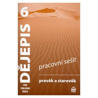 František Parkan: Dějepis 6 pro základní školy - Pravěk a starověk - Pracovní sešit cena od 61 Kč