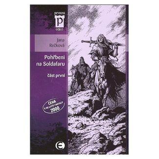 Jana Rečková: Pohřbeni na Soldafaru - část první (Edice Pevnost) cena od 66 Kč
