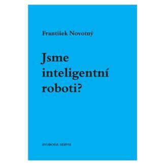 František Novotný: Jsme inteligentní roboti? cena od 31 Kč