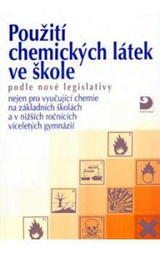 Pavel Beneš: Použití chemických látek ve škole podle nové legislativy cena od 50 Kč