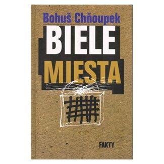Bohuslav Chňoupek: Biele miesta cena od 58 Kč