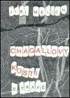 Jiří Melich, Sarlota Gyökér, Svatopluk Klimeš, Luděk Málek: Chagallovy kosti v trávě cena od 64 Kč