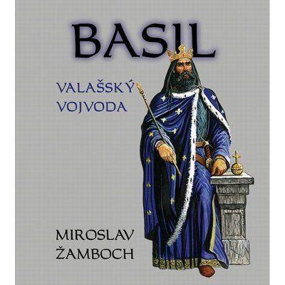 Miroslav Žamboch, Jan Doležálek: Basil Valašský vojvoda cena od 68 Kč