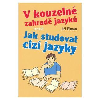 Jiří Elman: V kouzelné zahradě jazyků cena od 67 Kč