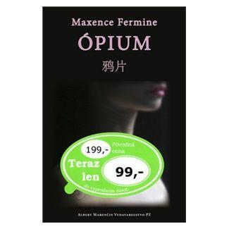 Maxence Fermine: Ópium cena od 63 Kč