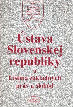 Nová práca Ústava Slovenskej republiky a Listina základných p cena od 74 Kč