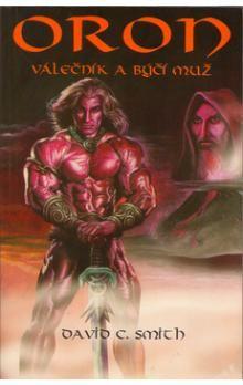 David Smith: Oron válečník a býčí muž cena od 24 Kč
