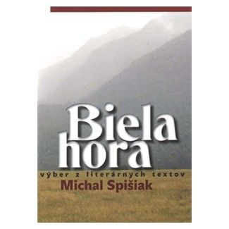 Michal Spišiak: Biela hora cena od 75 Kč