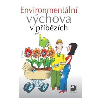 Petr Kukal, Svatava Janoušková: Environmentální výchova v příbězích cena od 79 Kč