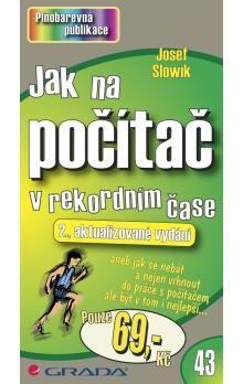 Josef Slowík: Jak na počítač v rekordním čase cena od 60 Kč