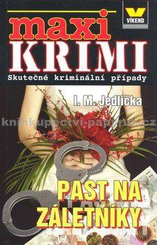 Ivan Milan Jedlička: Maxi krimi - Past na záletníky cena od 0 Kč