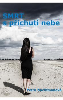 Petra Nachtmanová: Smrt s příchutí nebe cena od 69 Kč
